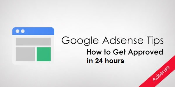 How to Get Adsense Approved Quickly in 24 Hours?