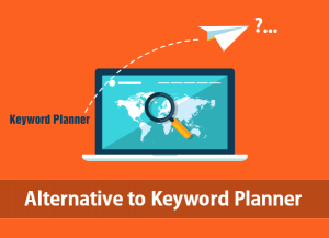 Top 3 Free Alternative to Keyword Planner for Bloggers