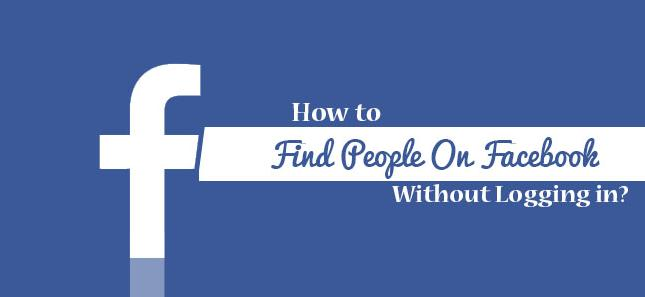 5 Ways of Facebook Search for People Without Logging in
